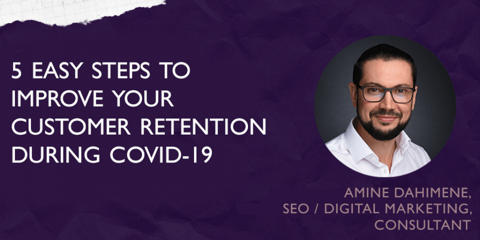 5 Easy Steps to Improve your customer retention during COVID-19